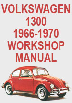 Volkswagen 1300, 1966-1970 Workshop Repair Manual
